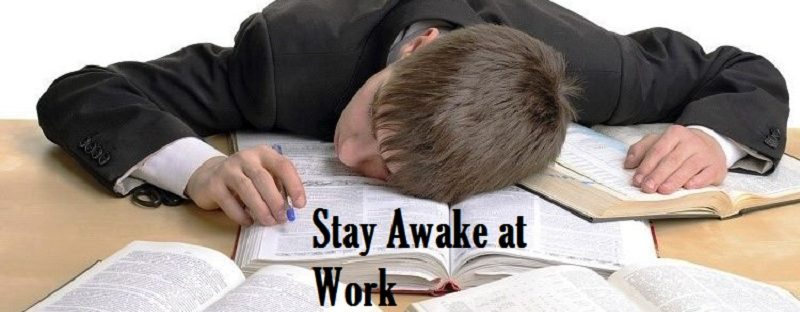 tips to stay awake at work